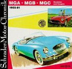 Schrader Motor-Chronik, MGA, MGB, MGC, Roadster und Coupes 1955-81