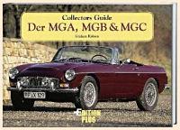 Der MGA, MGB und MGC